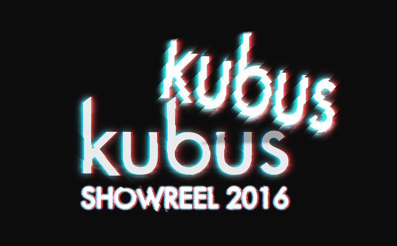 Kubus Showreel - 2016