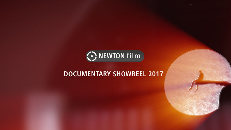 NEWTON film | SHOWREEL 2017 | CREATIVE DOCUMENTARY PRODUCTION