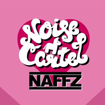 Noise Cartel & Naffz