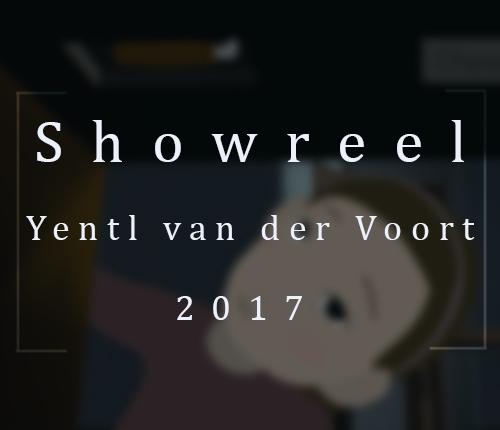 Showreel 2017 - Yentl van der Voort