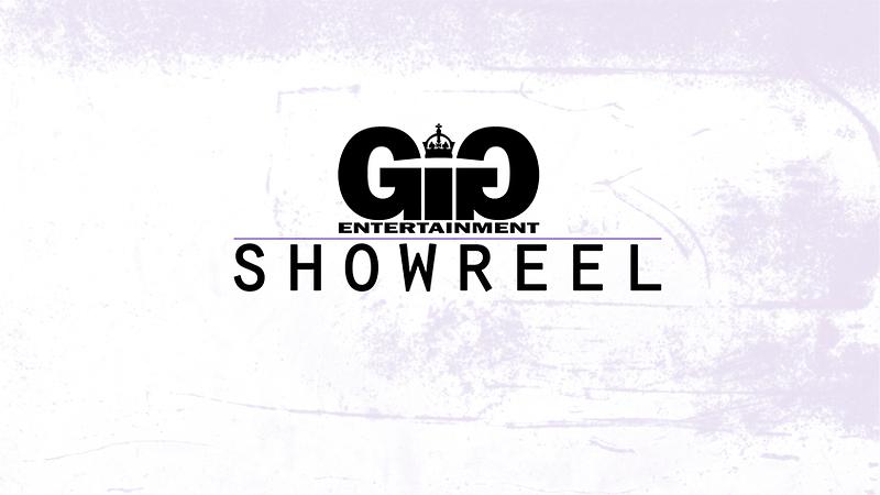 Showreel G.I.G Entertainment