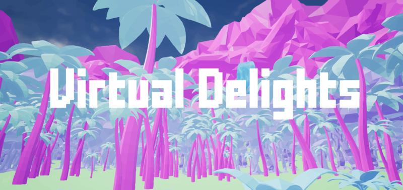 Virtual Delights